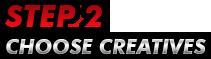 Step 2 Choose Creatives